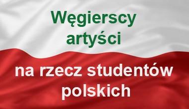 Węgierscy artyści na rzecz studentów polskich